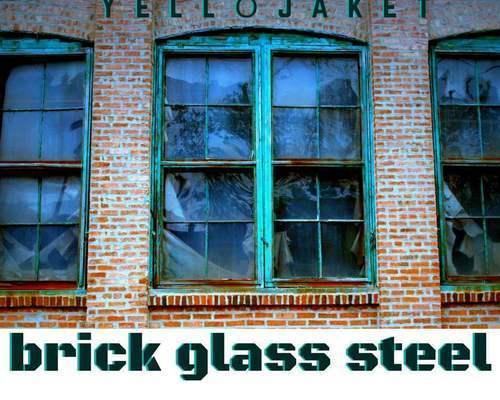 YelloJaket - Brick Glass Steel